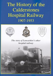 The History of the Calderstones Hospital Railway 1907-1953